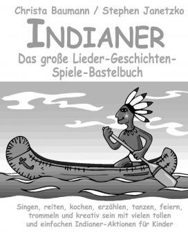 SONDERANGEBOTE BUCH Indianer - Das große Lieder-Geschichten-Spiele-Bastelbuch
