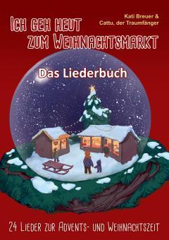 BUCH Ich geh heut zum Weihnachtsmarkt - 24 Lieder zur Advents- und Weihnachtszeit - Das Liederbuch