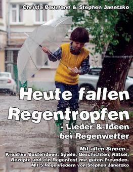 ebook PDF PDF-BUCH Heute fallen Regentropfen - Lieder und Ideen bei Regenwetter