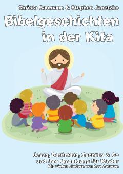 ebook PDF PDF Buch Bibelgeschichten in der Kita - Jesus, Bartimäus, Zachäus & Co und ihre Umsetzung für Kinder
