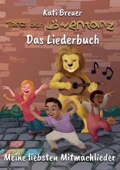 BUCH Tanz den Löwentanz! Meine liebsten Mitmachlieder - Das Liederbuch