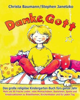 BUCH Danke, Gott - Das große religiöse Kindergarten-Buch fürs ganze Jahr