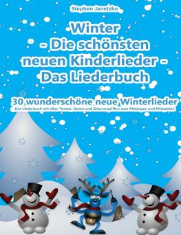 BUCH Winter - Die schönsten neuen Kinderlieder - 30 wunderschöne neue Winterlieder
