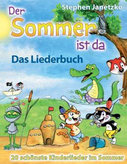 BUCH Der Sommer ist da - 20 schönste Kinderlieder im Sommer - Das Liederbuch