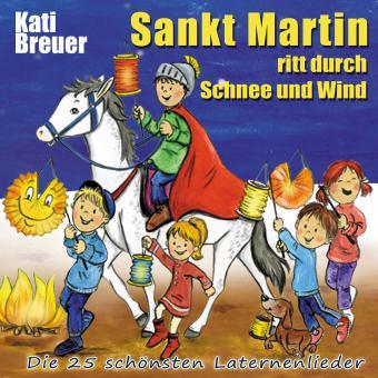 CD Sankt Martin ritt durch Schnee und Wind - Die 25 schönsten Laternenlieder
