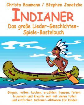 BUCH Indianer - Das große Lieder-Geschichten-Spiele-Bastelbuch