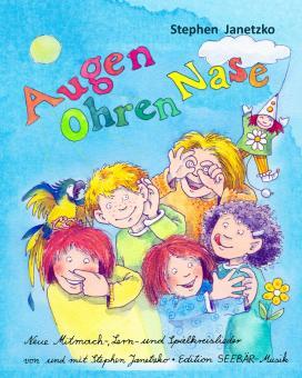 BUCH Augen Ohren Nase - Neue Mitmach-, Lern- und Spielkreis-Lieder - Das Liederbuch