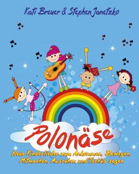 BUCH Polonäse - Neue Kinderlieder zum Ankommen, Bewegen, Mitmachen, Ausruhen und Tschüs sagen - Das Liederbuch
