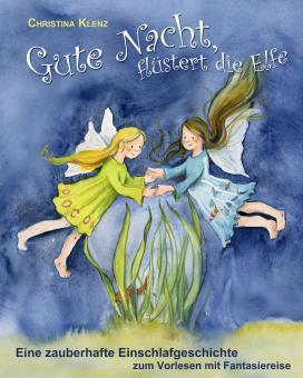 BUCH Gute Nacht, flüstert die Elfe: Eine zauberhafte Einschlafgeschichte mit Fantasiereise