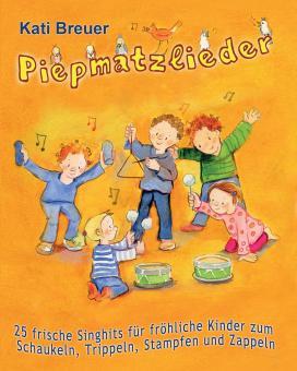 BUCH Piepmatzlieder - 25 frische Singhits für fröhliche Kinder - Das Liederbuch