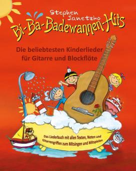 BUCH Bi-Ba-Badewannen-Hits - Die beliebtesten Kinderlieder für Gitarre und Blockflöte - Das Liederbuch