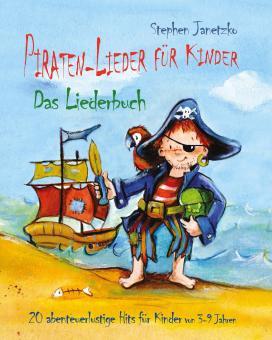 BUCH Piraten-Lieder für Kinder - 20 abenteuerlustige Lieder - Das Liederbuch