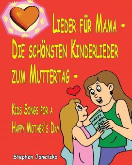 BUCH Lieder für Mama - Die schönsten Kinderlieder zum Muttertag - Das Liederbuch
