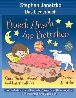 BUCH Husch, husch, ins Bettchen - Gute-Nacht-, Abend- und Laternenlieder - Das Liederbuch