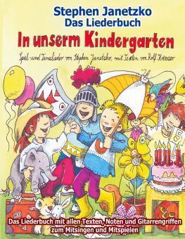 BUCH In unserm Kindergarten - Spielend leicht einsetzbare Spiel- und Tanzlieder - Das Liederbuch