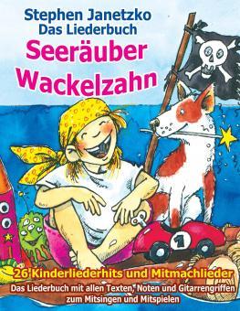 BUCH Seeräuber Wackelzahn - 26 Kinderliederhits + Mitmachlieder - Das Liederbuch