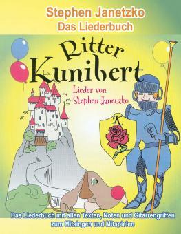 BUCH Ritter Kunibert - 20 fröhliche Kinderlieder für's ganze Jahr - Das Liederbuch