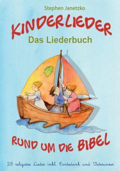 BUCH Kinderlieder rund um die Bibel - 28 religiöse Lieder inkl. Erntedank und Vaterunser
