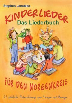 """ebook PDF LIEDERBUCH zur CD """"Kinderlieder für den Morgenkreis - 22 fröhliche Mitmachsongs zum Tanzen und Bewegen"""""""