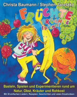 ebook PDF PDF-BUCH Früchte, Früchte, Früchte - Basteln, Spielen und Experimentieren rund um Natur, Obst, Kräuter und Rohkost