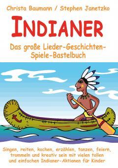 ebook PDF PDF-BUCH Indianer - Das große Lieder-Geschichten-Spiele-Bastelbuch
