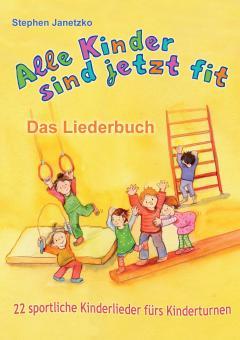 """ebook PDF LIEDERBUCH zur CD """"Alle Kinder sind jetzt fit - 22 sportliche Kinderlieder fürs Kinderturnen"""""""