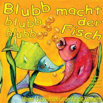 CD Blubb, blubb, blubb, macht der Fisch