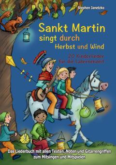 """ebook PDF LIEDERBUCH zur CD """"Sankt Martin SINGT durch HERBST und Wind - 20 Kinderlieder für die Laternenzeit"""""""