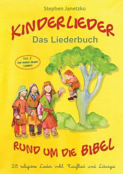 BUCH Kinderlieder rund um die Bibel (vol. 2) - 28 religiöse Lieder inkl. Tauflied und Liturgie