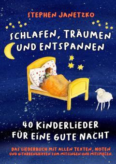 BUCH Schlafen, Träumen und Entspannen - 40 Kinderlieder für eine gute Nacht - Das Liederbuch