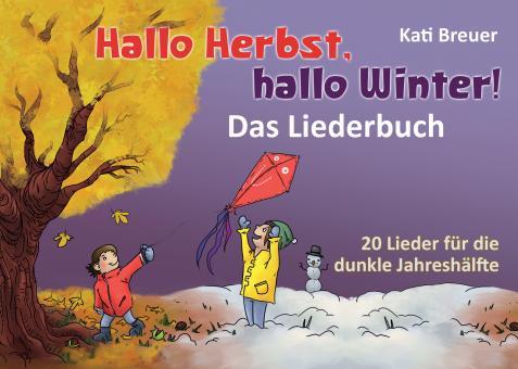 BUCH Hallo Herbst, hallo Winter! - Das Liederbuch (Querformat DIN A 5)