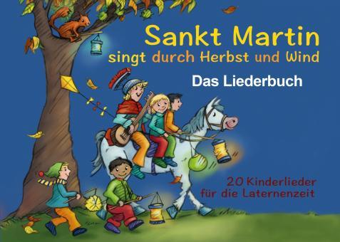 BUCH Sankt Martin SINGT durch HERBST und Wind - Das Liederbuch (Querformat DIN A 5)