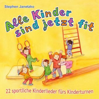 CD Alle Kinder sind jetzt fit - 22 sportliche Kinderlieder fürs Kinderturnen