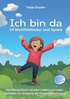 ebook PDF PDF-BUCH Ich bin da - 24 Wohlfühllieder und Spiele
