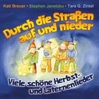 CD Durch die Straßen auf und nieder - Viele schöne Herbst- und Laternenlieder