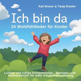 CD Ich bin da - 24 Wohlfühllieder für Kinder