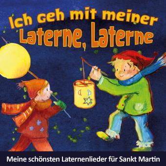 CD Ich geh mit meiner Laterne, Laterne - Meine schönsten Laternenlieder für Sankt Martin