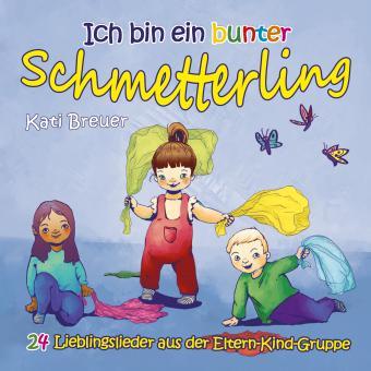 CD Ich bin ein bunter Schmetterling - 24 Lieblingslieder aus der Eltern-Kind-Gruppe