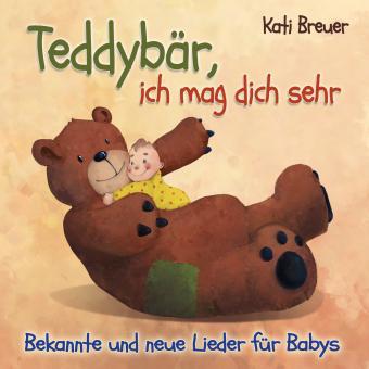 CD Teddybär, ich mag dich sehr! Bekannte und neue Lieder für Babys