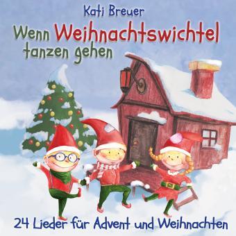CD Wenn Weihnachtswichtel tanzen gehen - 24 Lieder für Advent und Weihnachten