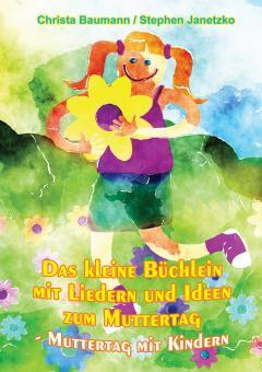 BUCH Das kleine Büchlein mit Liedern und Ideen zum Muttertag - Muttertag mit Kindern