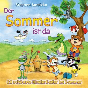 CD Der Sommer ist da - 20 schönste Kinderlieder im Sommer