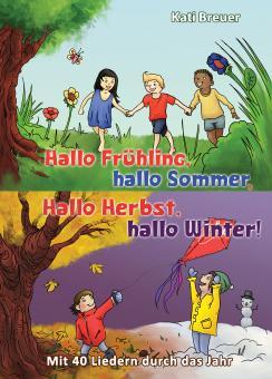 """ebook PDF LIEDERBUCH zur CD """"Hallo Frühling, hallo Sommer, hallo Herbst, hallo Winter! Mit 40 Liedern durch das Jahr"""""""