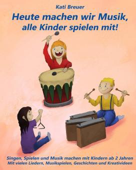 ebook PDF PDF-BUCH Heute machen wir Musik, alle Kinder spielen mit!