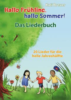BUCH Hallo Frühling, hallo Sommer! 20 Lieder für die helle Jahreshälfte - Das Liederbuch