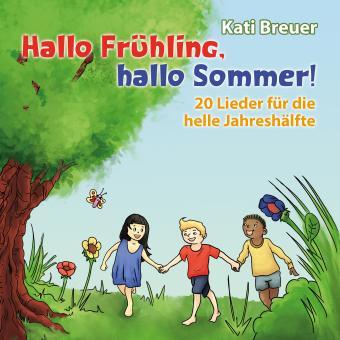 CD Hallo Frühling, hallo Sommer! 20 Lieder für die helle Jahreshälfte