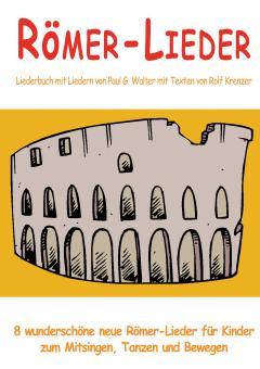 """ebook PDF LIEDERBUCH zur CD """"Römer-Lieder"""""""