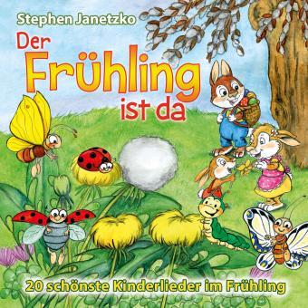 CD Der Frühling ist da -  20 schönste Kinderlieder im Frühling