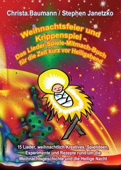 ebook PDF PDF-BUCH Weihnachtsfeier und Krippenspiel - Das Lieder-Spiele-Mitmach-Buch für die Zeit kurz vor Heiligabend