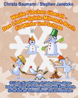 ebook PDF PDF-BUCH Weiße Flocken überall - Das Lieder-Spiele-Mitmach-Buch für Winter und Schnee